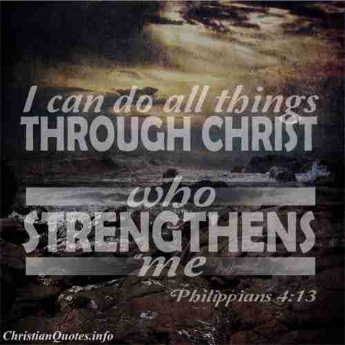 Philippians 413 I Can Do All Things Through Christ Who Strengthens Me