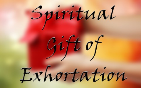 What is the spiritual gift of exhortation how do you know if you what is the spiritual gift of exhortation negle Image collections