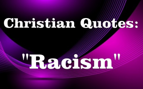 Discrimination Quotes Inspiration Powerful Christian Quotes About Race Racism And Bigotry