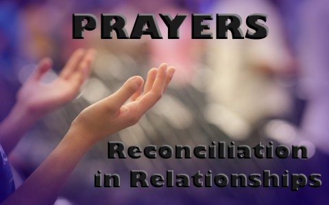 5 Prayers For Reconciliation In Relationships Between Spouses