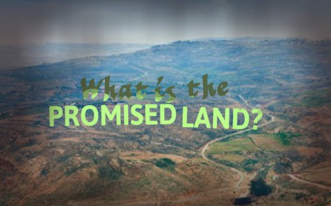 What Is The Promised Land? A Bible Study