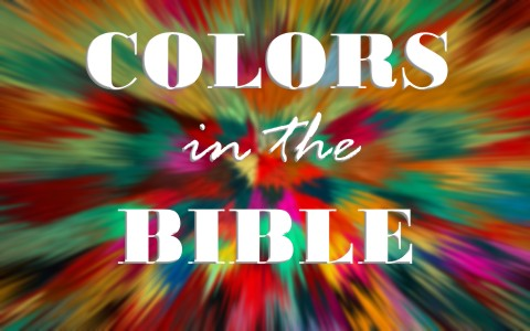 Do Colors Have Special Meanings When Used In The Bible