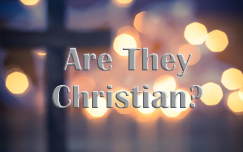 How Do You Know They Are Christian
