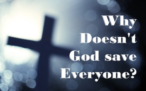 why-dosent-god-save-everyone